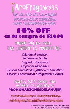 Promo Marzo Mes de la Mujer 10% OFF en tu compra Promoción especial para emprendedores y revendedores, pequeños negocios y para quienes quieren iniciar a vender sus propios productos.  http://arofragancias.mitiendanube.com/