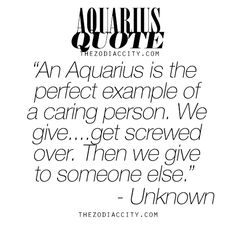 Zodiac Aquarius Quote. For much more on the zodiac signs, click here.