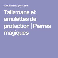 Talismans et amulettes de protection  |   Pierres magiques