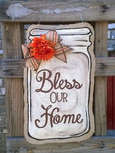Bless Our Home Burlap mason jar door hanger by Signs & Moore Mason Jar Art, Burlap Mason Jars, Mason Jar Crafts, Fall Door Hangers, Burlap Door Hangers, Burlap Door Decorations, House Decorations, Burlap Projects, Burlap Crafts