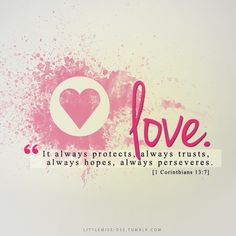 1 Corinthians .  13:7