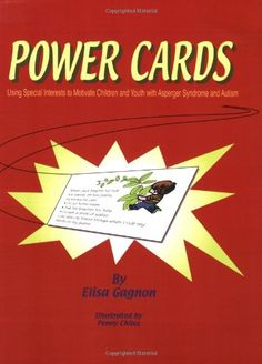 Power Cards: Using Special Interests to Motivate Children and Youth with Asperger Syndrome and Autism by Elisa Gagnon,http://www.amazon.com/dp/1931282013/ref=cm_sw_r_pi_dp_sxZpsb02Q45FVAHM