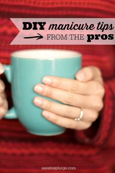 DIY manicure tips from the PROS! My DIY manicures last nearly a week using these tips. Keep in mind that I do dishes daily! Not too shabby, right?