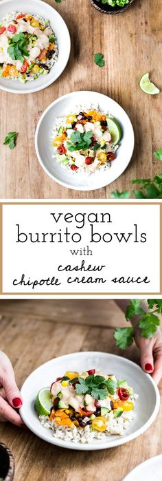 Recipe for Vegan Burrito Bowl with Cashew Chipotle Cream Sauce. An easy to make weeknight dinner recipe that makes the perfect leftovers on the next day.