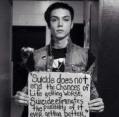 """""""Suicide does not end the chances of life getting worse, suicide eliminates the possibility of it ever getting better."""""""