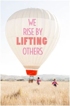 """We Rise by lifting others"" Success quotes, team spirit quotes."