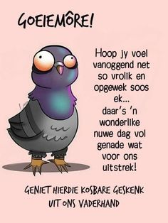 Good Morning Wishes, Morning Messages, Good Morning Quotes, Goeie More, Afrikaans Quotes, Deep Thoughts, Qoutes, Verses, Parenting