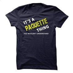 It is a PAQUETTE Thing Tee - #oversized tshirt #sweatshirt and leggings. SIMILAR ITEMS => https://www.sunfrog.com/No-Category/It-is-a-PAQUETTE-Thing-Tee.html?68278