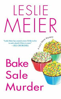Bake Sale Murder (Lucy Stone Mysteries, No. by Leslie Meier 0758207026 9780758207029 Mystery Novels, Mystery Thriller, Mystery Series, Lucy Stone, Kensington Books, Pulp Fiction Book, Best Books To Read, Cozy Mysteries, Bake Sale