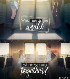 """""""Chi ha bisogno del mondo quando siamo insieme"""""""