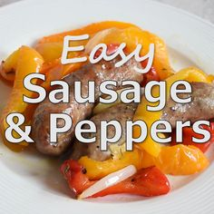 Easy Sausage and Peppers - Roasted in the oven in one pan and ready in under an hour! The BEST sausage and peppers! Easy Sausage and Peppers - Roasted in the oven in one pan and ready in under an hour! The BEST sausage and peppers! Oven Sausage And Peppers, Bake Sausage In Oven, Sausages In The Oven, How To Cook Sausage, Italian Sausage In Oven, Roasted Italian Sausage, Italian Sausage Recipes, Sausage Crockpot Recipes, Pork Recipes