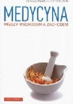 Okładka książki Medycyna. Między wschodem a zachodem