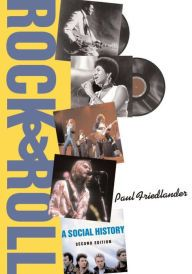 Rock and Roll: A Social History / Edition 2 by Paul Friedlander Download