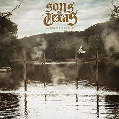 Sons Of Texas - Baptized In The Rio Grande [Explicit]