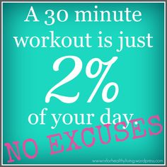 A 30 minute workout is just 2% of your day. No excuses. #21dayfix #motivation #workout