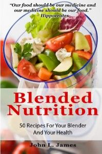 Blended Nutrition: 50 Recipes For Your Blender And Your Health [Paperback] Good Healthy Recipes, Healthy Foods To Eat, Healthy Eating, Easy Recipes, Amazing Recipes, Green Smoothie Recipes, Smoothie Diet, Green Smoothies, Juice Recipes