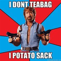 Teabagging? Not Chuck Norris