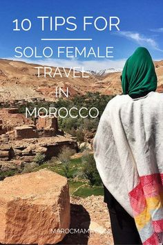 10 tips for solo female travel in Morocco. Advice to make your visit as stress free as possible.