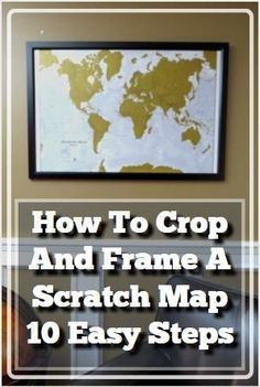 How To Make A Rustic Barn Wood Scratch Map Frame With No Power Tools - Scratch map frame
