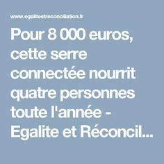 Pour 8 000 euros, cette serre connectée nourrit quatre personnes toute l'année - Egalite et Réconciliation