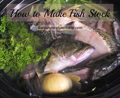How to Make Fish Stock - it's great for you because it's high in iodine and collagen @learningandyearning