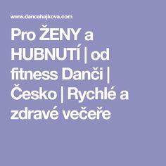 Pro ŽENY a HUBNUTÍ | od fitness Danči | Česko | Rychlé a zdravé večeře