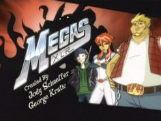 Megas XLR, this show sums us up to a T. Pop culture references, anime, manga, comics,cartoons, monster movies, over the top destructive films, transformers... this is Fire Starter Realms.