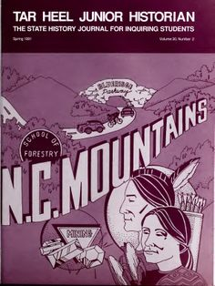 "Cover from the ""Tar Heel Junior Historian"" N.C. Mountains edition, Spring 1991.  Published by the Tar Heel Junior Historian Association. From the North Carolina State Documents Collections, NC Digital Collections. http://digital.ncdcr.gov/cdm/ref/collection/p16062coll9/id/127176"