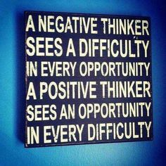 A Positive Thinker sees...