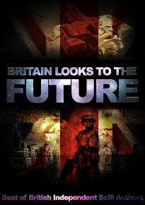 Britain Looks To The Future (book) by Ian Pattinson. Best of British Indies Book 1. A Box set by some of the most promising British independent authors of speculative fiction.