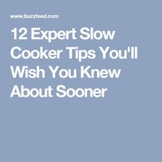 12 Expert Slow Cooker Tips You'll Wish You Knew About Sooner