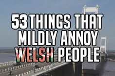 53 Things That Mildly Annoy Welsh People --other than England, of course. Welsh Sayings, Welsh Words, England Ireland, England And Scotland, Scotland Trip, Wales Uk, North Wales, Welsh Football, Football Team