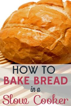 Who needs an oven? You can make bread in a slow cooker! You don't even have to knead it! What could be easier (or more delicious)?