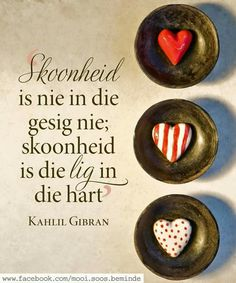 Skoonheid … Plus Christ Quotes, Bible Quotes, Afrikaanse Quotes, Proverbs Quotes, Kahlil Gibran, Small Words, Prayer Book, Love Me Quotes, Printable Quotes