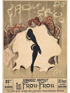 LE FROU FROU.c.1900. Lithograph in colours. 157 x 110 cm.  Art by Weiluc / Lucien Henry Weil .(1873-1947).