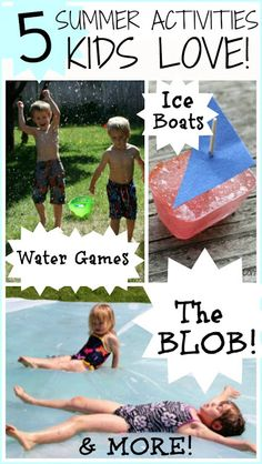 5 SUPER Summer Activities kids LOVE!  The water blob is a MUST!