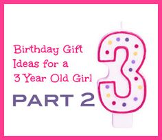 More Birthday Gift Ideas for 3 year old girls