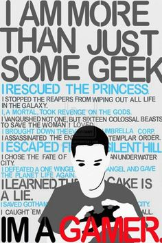Gamers: More than just some geeks. oh, yeah! Geeks, Pokemon, Shadow Of The Colossus, Arkham City, Fandoms, Ms Gs, Bioshock, Mass Effect, Resident Evil