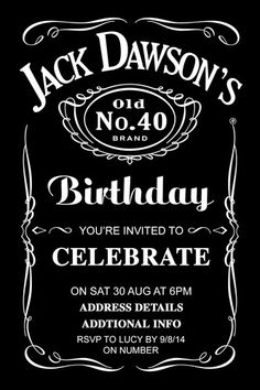 Trendy Ideas Birthday Party Ideas For Adults Men Jack Daniels Jack Daniels Party, Jack Daniels Birthday, Adult Birthday Party, 40th Birthday Parties, 25 Birthday, 50th Birthday Party Ideas For Men, 21st Birthday Invitations, Printable Invitation Templates, Free Printable