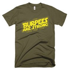 The Burpees Are Strong With This One printed on an American Apparel crossfit t-shirt is the smoothest and softest t-shirt you'll ever wear. Made of fine jersey, it has a durable, vintage feel. These c