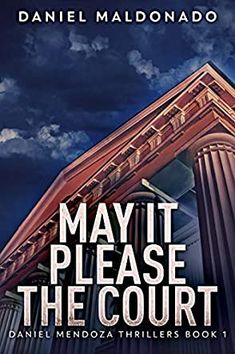 Review of May It Please The Court, Reviewed By Anne-Marie Reynolds for Readers' Favorite Thriller Books, Grand Staircase, Mystery Stories, Great Thinkers, Ways Of Learning, Books 2016, Book Suggestions, The Hard Way, Fiction Books