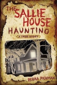 The Sallie House Haunting: A True Story More