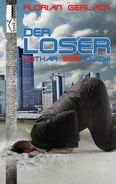 Mein Buchtipp: Der Loser - Lothar Serkowzki, bookshouse Verlag