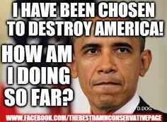 PERSONALLY, I think he has ALMOST finished…..we are need the end of the rope…..  Tea Party Community - Tea Party Hub