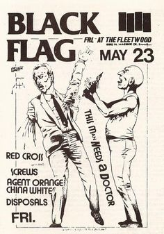 Black Flag, Red Cross, Agent Orange. Friday, May 23 At the Fleetwood