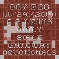 Day 328 (11/24/2014) - C. S. Lewis Daily - Bible Gateway Devotionals