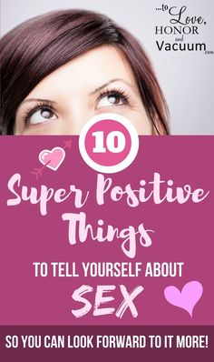 Top 10 Positive Things To Tell Yourself About Sex