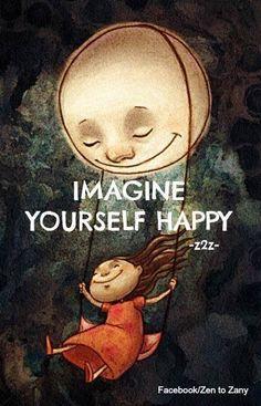 Imagine yourself happy!