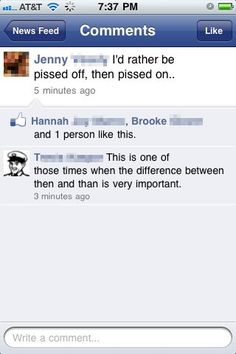 The English language can be your friend. please catch up! lol  i can't stand when people use the wrong one.
