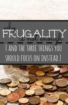 If you're working toward financial stability frugality is not enough. Instead you should be collectively focusing on these three things.